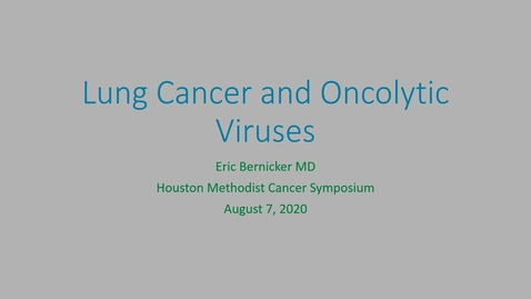 Thumbnail for entry Houston Methodist Cancer Symposium - 8th Annual 08.07.20 (Eric Bernicker, MD.)