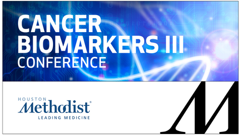 Thumbnail for entry Cancer Biomarkers Conference III: Day One 09.15.18
