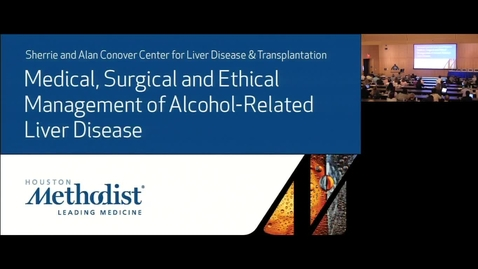 Thumbnail for entry Medical, Surgical and Ethical Management of Alcohol-Related Liver Disease with David Victor, MD 5.10.18