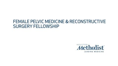 Thumbnail for entry Female Pelvic Medicine & Reconstructive Surgery Fellowship