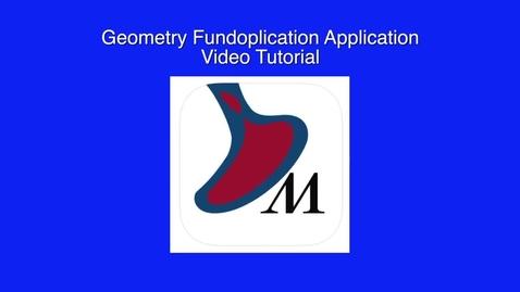 Thumbnail for entry 01- Fundoplication App: Geometry Fundoplication Application Video Tutorial by Patrick R. Reardon, MD