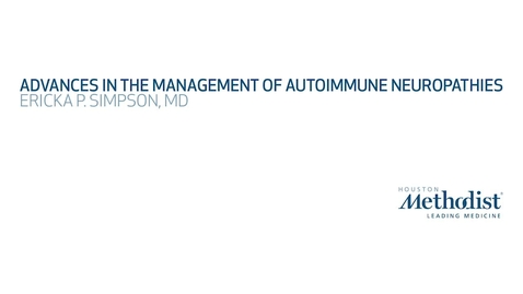 Thumbnail for entry 12th Annual Advances in Neurology: Advances in Management of Autoimmune Neuropathies - Ericka P. Simpson, MD