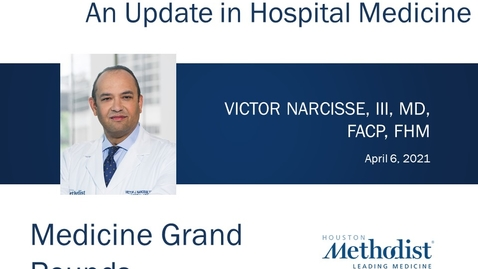 Thumbnail for entry An Update in Hospital Medicine with Dr. Victor Narcisse - 04.06.21