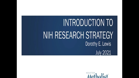 Thumbnail for entry Introduction to NIH Research Strategy Lecture 07.27.21