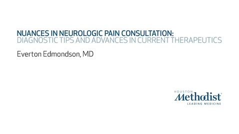 Thumbnail for entry 12th Annual Advances in Neurology: Nuances in Neurologic Pain Consultation: Diagnostic Tips and Advances in Current Therapeutics - Everton Edmondson, MD