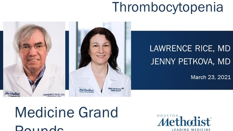 Thumbnail for entry COVID Coagulopathy and Thrombocytopenia with Dr. Larry Rice and Dr. Jenny Petkova 03.23.21