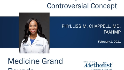 Thumbnail for entry Medical Futility: Exploring a Controversial Concept, with Phylliss Chappell, MD 02.02.21