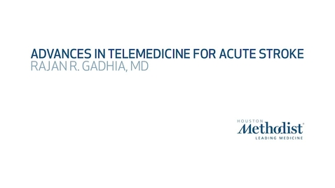 Thumbnail for entry 12th Annual Advances in Neurology: Advances in Telemedicine for Acute Stroke - Rajan Gadhia, MD