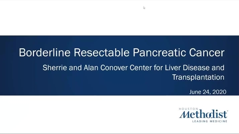 Thumbnail for entry Borderline Resectable Pancreatic Cancer - 6.24.20