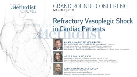 Thumbnail for entry DeBakey Grand Rounds: Refractory Vasoplegic Shock in Cardiac Patients - 03.18.21