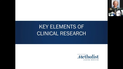 Thumbnail for entry Key Elements of Clinical Research - Session 7 10.26.20