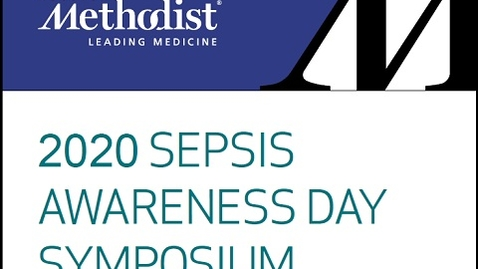 Thumbnail for entry 2020 Sepsis Awareness: Sepsis and COVID-19 Virtual Symposium