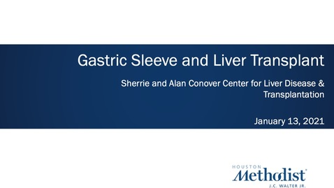 Thumbnail for entry Gastric Sleeve and Liver Transplant 1.13.21