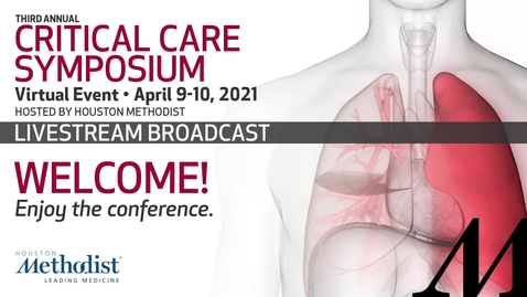 Thumbnail for entry 3rd Annual Critical Care Symposium Day 1 - 4.09.21