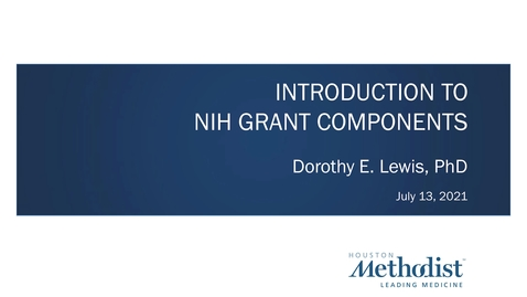 Thumbnail for entry Introduction to NIH Grant Components Lecture  07.13.21