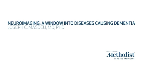 Thumbnail for entry A Window on Disease causing Dementia with Joseph Masdeu, MD, PhD