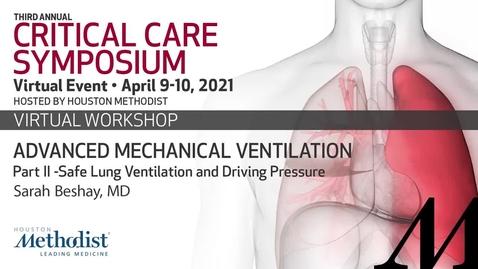 Thumbnail for entry Advanced Mechanical Ventilation Pt 2 - Safe lung