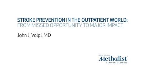 Thumbnail for entry 12th Annual Advances in Neurology: Stroke Prevention in the Outpatient World: From Missed Opportunity to Major Impact - John Volpi, MD