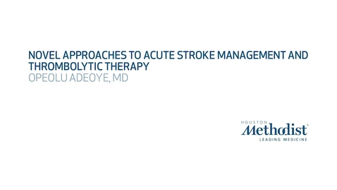 Thumbnail for entry Advances in Acute Stroke Management and Thrombolytic Therapy with Opeolu Adeoye, MD