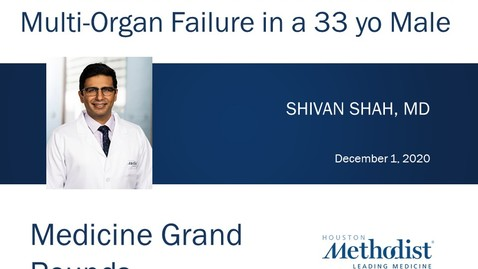 Thumbnail for entry CPC - 33 yo Male with Febrile Illness with Shivan Shah, MD 12.1.20