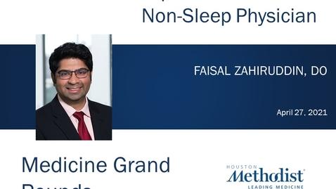 Thumbnail for entry Sleep Medicine for the Non-Sleep Physician with Dr. Faisal Zahiruddin - 4.27.21