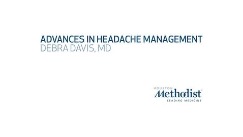 Thumbnail for entry Advances in Headache Management  by Debra Davis, MD