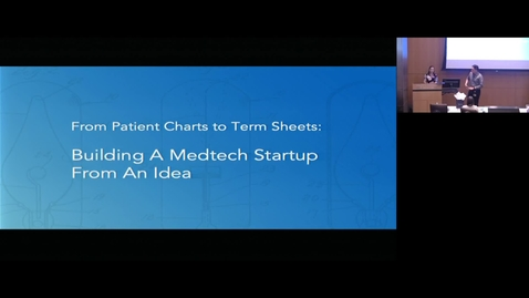 Thumbnail for entry Building a Medtech Startup with Albert Huang, MD 8.21.19