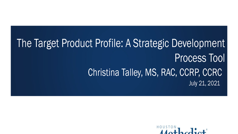 Thumbnail for entry 04-  Target Product Profile (TPP): A Strategic Development Process Tool 07.21.21