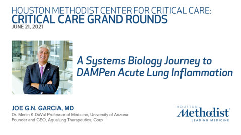 Thumbnail for entry Critical Care Grand Rounds: A System Biology Journey to DAMPen Acute Lung Inflammation - 06.21.21