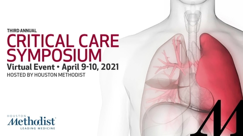 Thumbnail for entry 3rd Annual Critical Care Symposium Day 2 - AM - 04.10.21