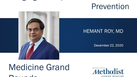 Thumbnail for entry Emerging Concepts in Colon Cancer Prevention with Hemant Roy, MD 12.22.20