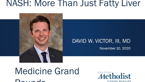 Thumbnail for entry Nash: More Than Just Fatty Liver with David W. Victor, III, MD  11.10.20