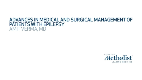 Thumbnail for entry 12th Annual Advances in Neurology: Advances in Medical and Surgical Management of Patients with Epilepsy - Amit Verma, MD