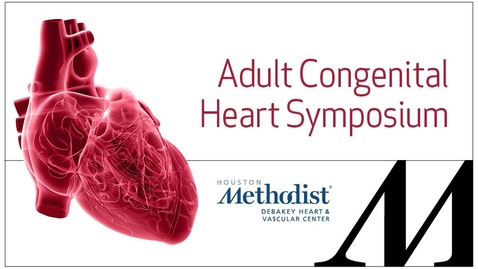 Thumbnail for entry 5th Annual Adult Congenital Heart Symposium 10.12.19