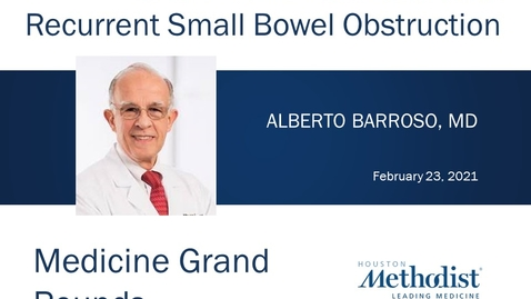 Thumbnail for entry CPC: 78 Year Old Male with Recurrent Small Bowel Obstruction with Alberto Barroso, MD 02.23.21