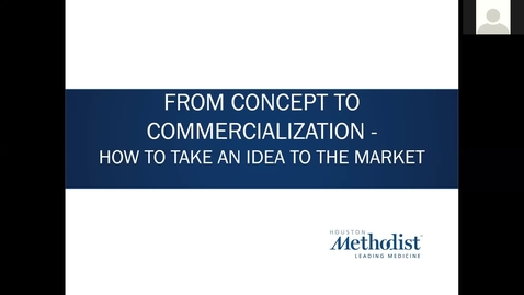 Thumbnail for entry 08- Concept To Commercialization Session Eight 9.23.20