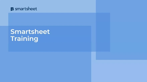 Thumbnail for entry Smartsheet Training - Reporting, Dashboards & Work Management Best Practice