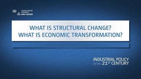 Thumbnail for entry What is structural change? What is economic transformation?
