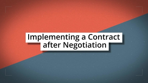 Thumbnail for entry Implementing a Contract after Negotiation