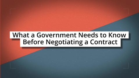 Thumbnail for entry What a Government Needs to Know Before Negotiating a Contract