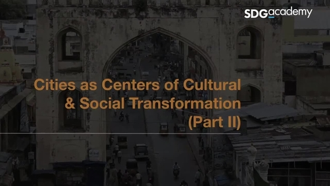 Thumbnail for entry Cities as Centers of Cultural and Social Transformation Part II