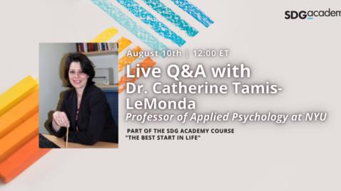 Thumbnail for entry Q&A | Dr. Catherine Tamis-Lemonda | August 2021