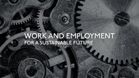 Thumbnail for entry Work and Employment for a Sustainable Future - Trailer