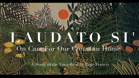 Thumbnail for entry Laudato Si' - Trailer