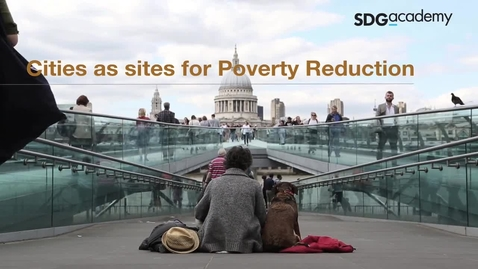 Thumbnail for entry Cities as Sites for Poverty Alleviation