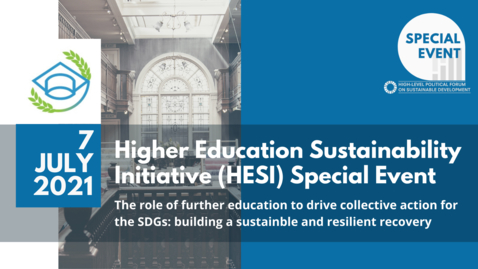 Thumbnail for entry HESI Special Event The Role of Further Education to Drive Collective Action for the SDGs: Building a Sustainable and Resilient Recovery
