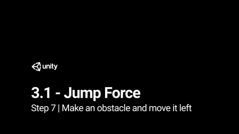 Thumbnail for entry Lesson 3.1 - Jump Force - Step 7 - Make an obstacle and move it left