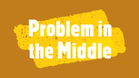 Thumbnail for entry Problem in the Middle