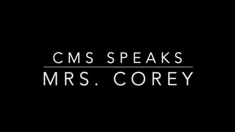 Thumbnail for entry CMS Speaks Mrs. Corey