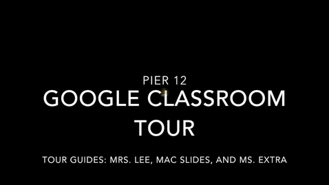 Thumbnail for entry Google Classroom Tour